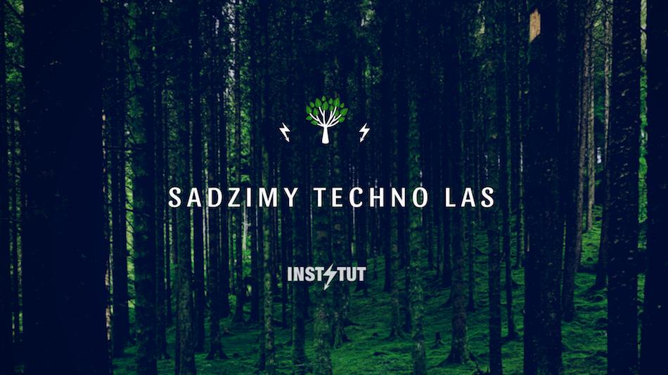Sadzimy Techno Las – nowa inicjatywa Instytutu!