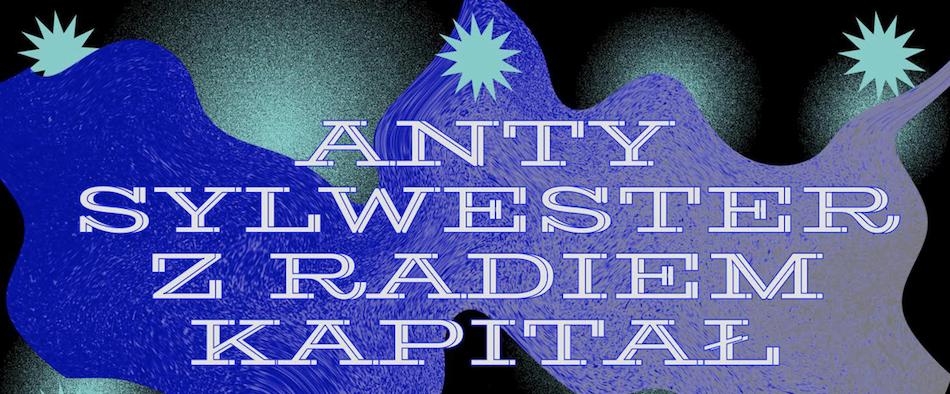 Anty-Sylwester Radia Kapitał 2019